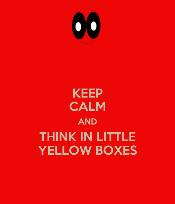 KEEP CALM AND THINK IN LITTLE YELLOW BOXES