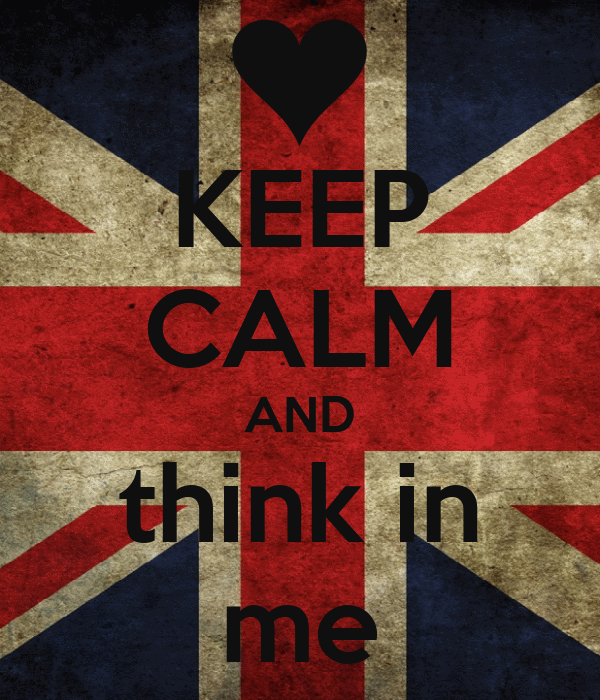 KEEP CALM AND think in me
