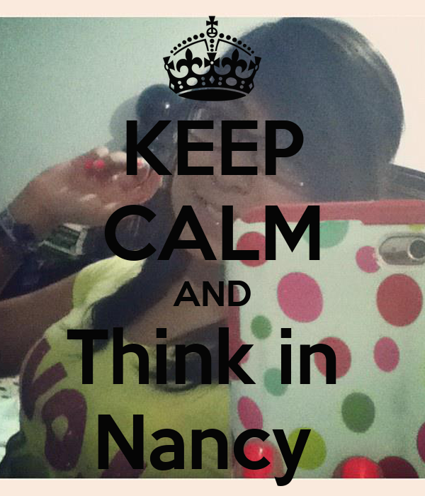 KEEP CALM AND Think in  Nancy