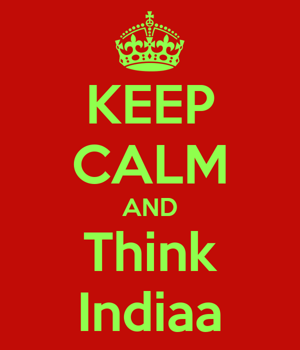 KEEP CALM AND Think Indiaa