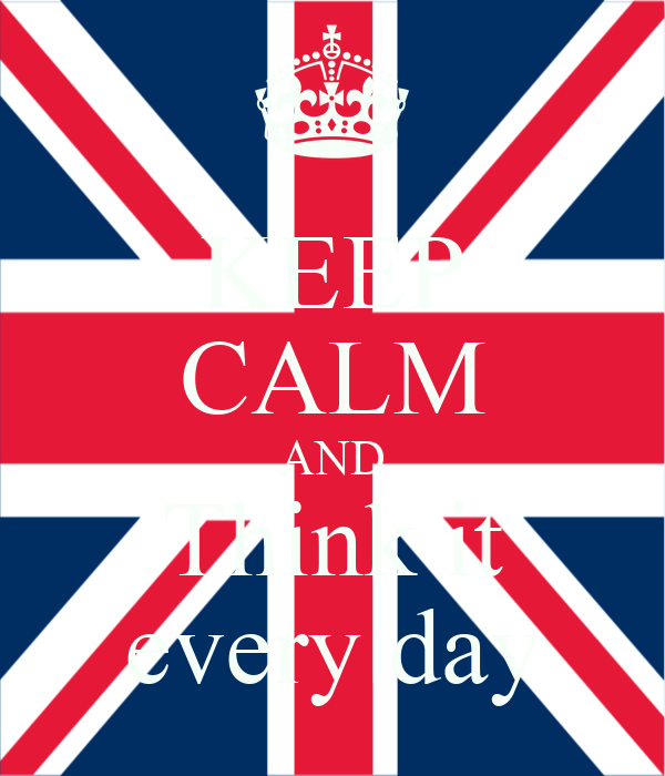 KEEP CALM AND Think it every day