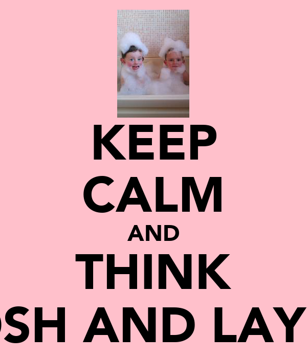 KEEP CALM AND THINK JOSH AND LAYLA