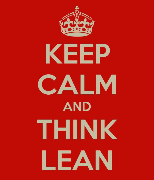 KEEP CALM AND THINK LEAN