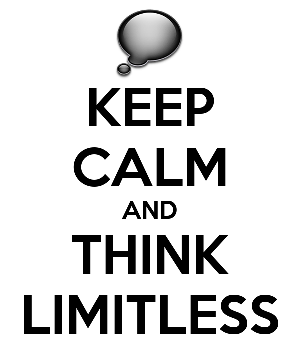KEEP CALM AND THINK LIMITLESS