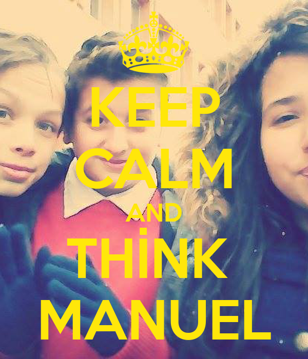 KEEP CALM AND THİNK  MANUEL