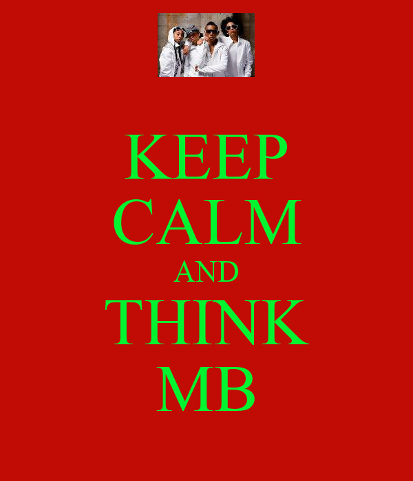 KEEP CALM AND THINK MB