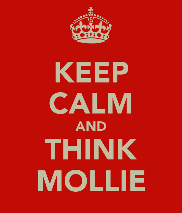 KEEP CALM AND THINK MOLLIE