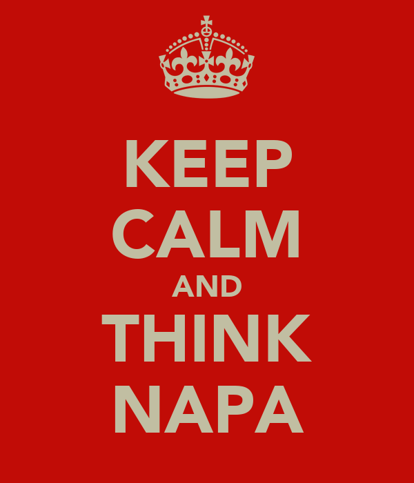 KEEP CALM AND THINK NAPA