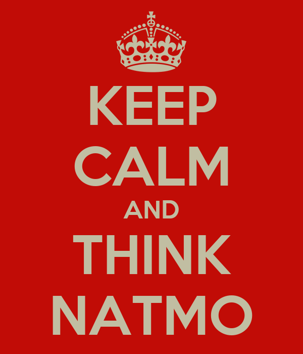 KEEP CALM AND THINK NATMO