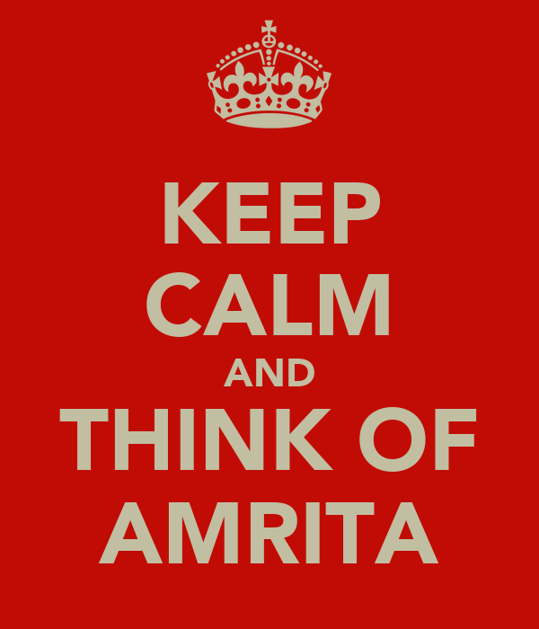 KEEP CALM AND THINK OF AMRITA