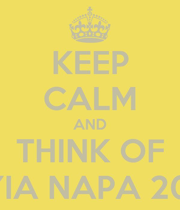 KEEP CALM AND THINK OF AYIA NAPA 2013