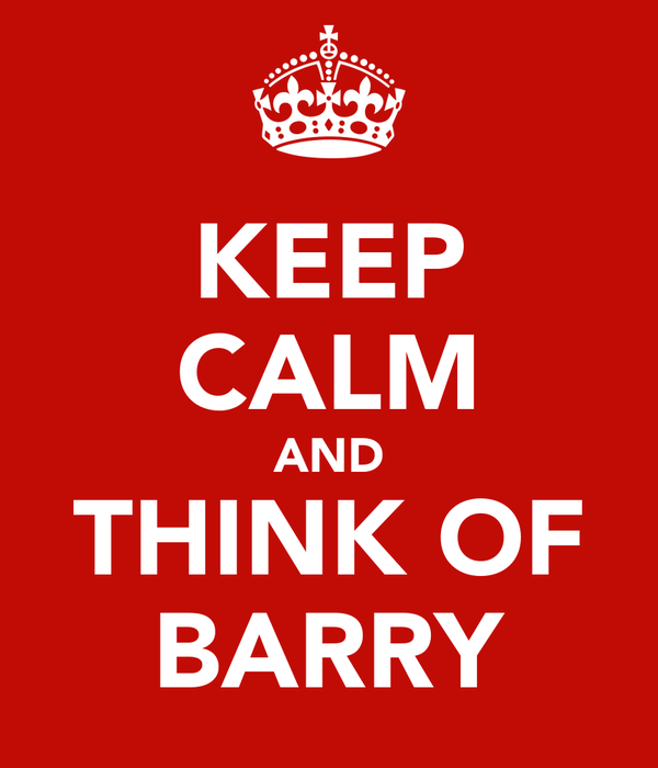 KEEP CALM AND THINK OF BARRY