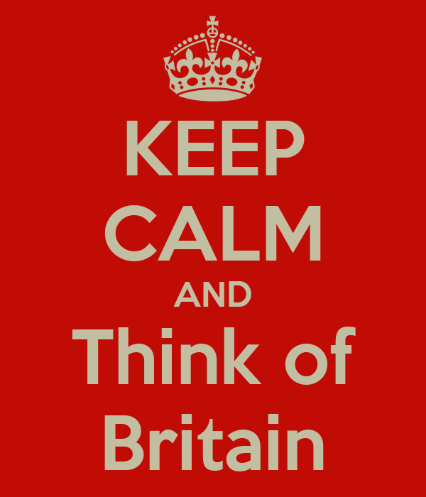 KEEP CALM AND Think of Britain
