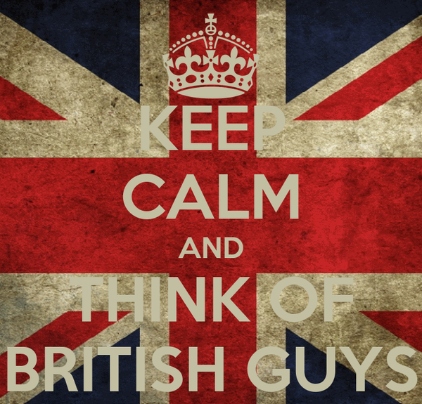KEEP CALM AND THINK OF BRITISH GUYS