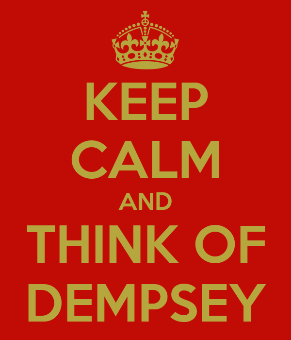 KEEP CALM AND THINK OF DEMPSEY