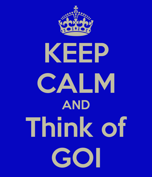 KEEP CALM AND Think of GOI