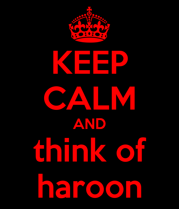 KEEP CALM AND think of haroon
