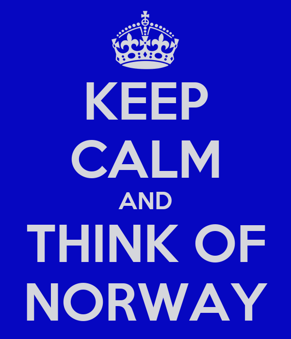 KEEP CALM AND THINK OF NORWAY