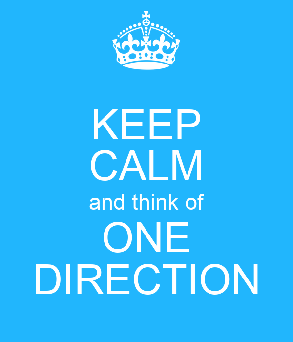 KEEP CALM and think of ONE DIRECTION