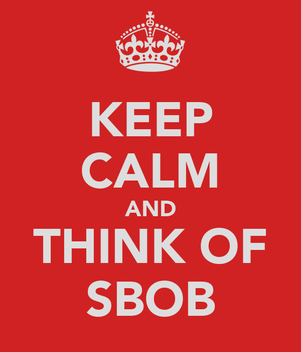 KEEP CALM AND THINK OF SBOB