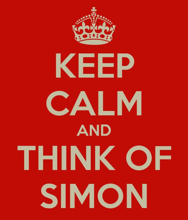 KEEP CALM AND THINK OF SIMON
