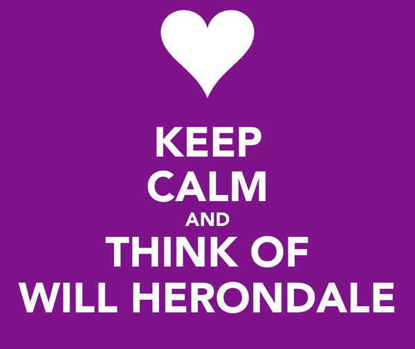 KEEP CALM AND THINK OF WILL HERONDALE