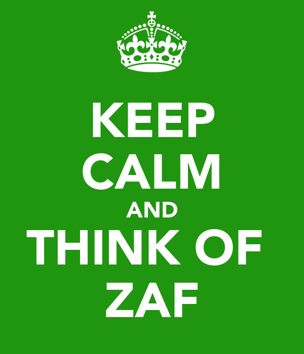 KEEP CALM AND THINK OF  ZAF