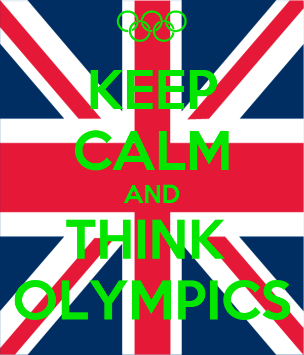 KEEP CALM AND THINK  OLYMPICS