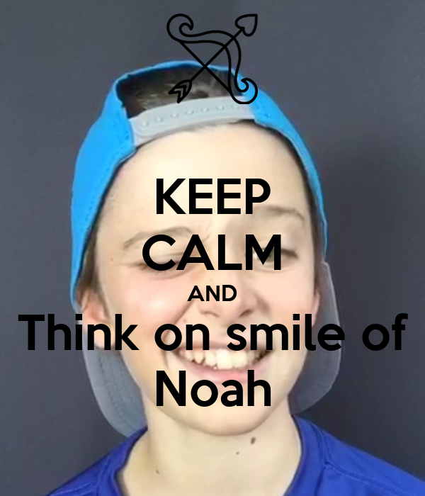 KEEP CALM AND Think on smile of Noah