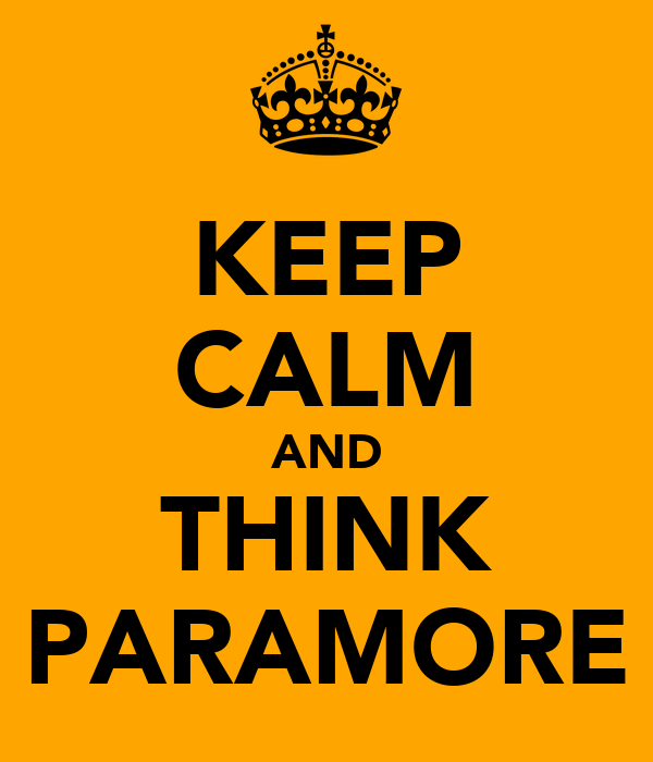 KEEP CALM AND THINK PARAMORE