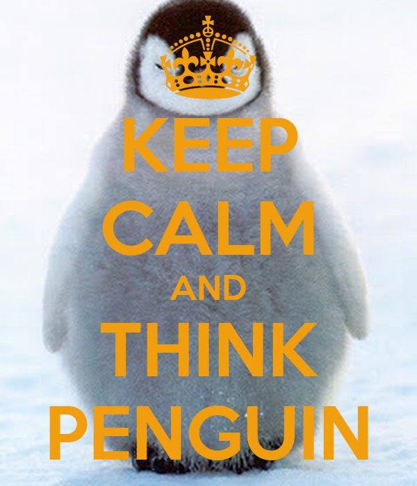 KEEP CALM AND THINK PENGUIN