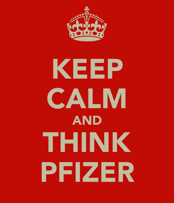 KEEP CALM AND THINK PFIZER