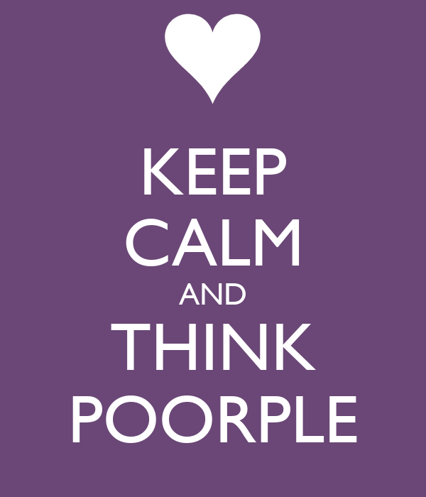 KEEP CALM AND THINK POORPLE