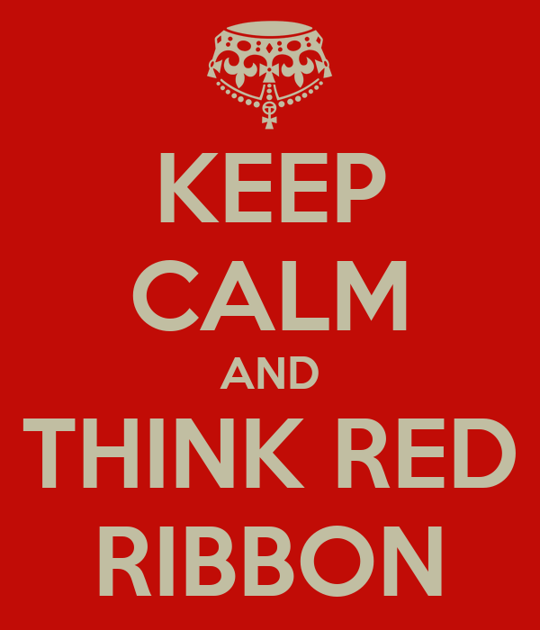 KEEP CALM AND THINK RED RIBBON