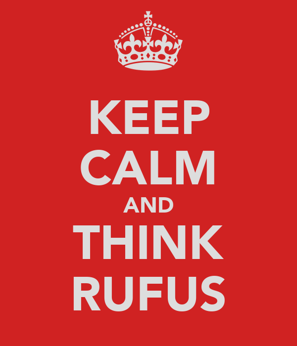 KEEP CALM AND THINK RUFUS