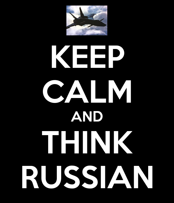 KEEP CALM AND THINK RUSSIAN