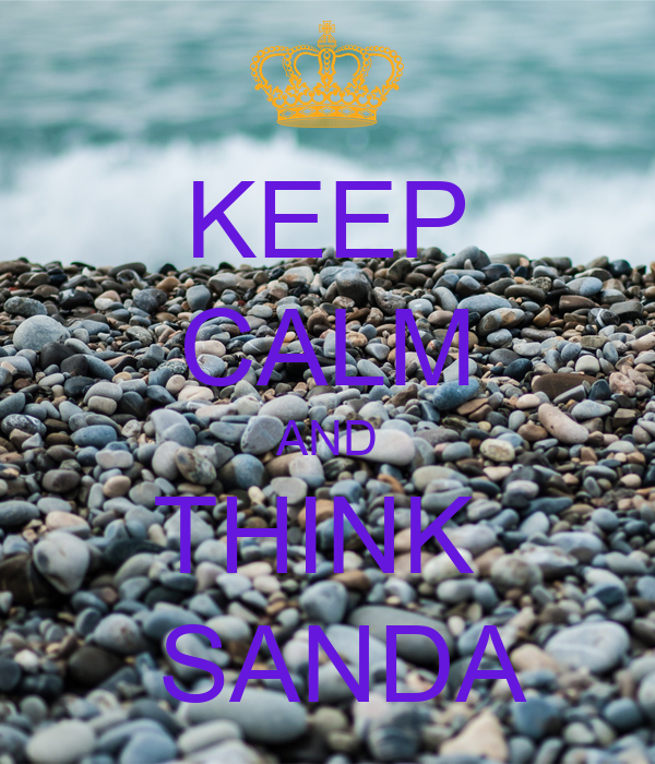 KEEP CALM AND THINK   SANDA