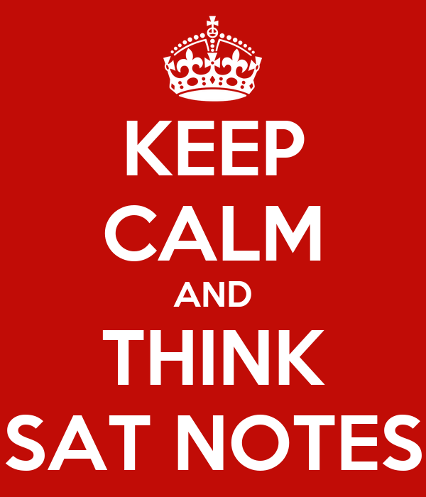 KEEP CALM AND THINK SAT NOTES