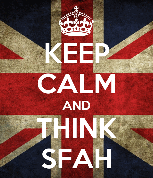 KEEP CALM AND THINK SFAH