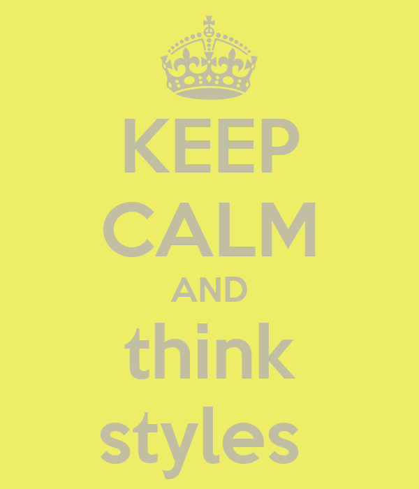 KEEP CALM AND think styles