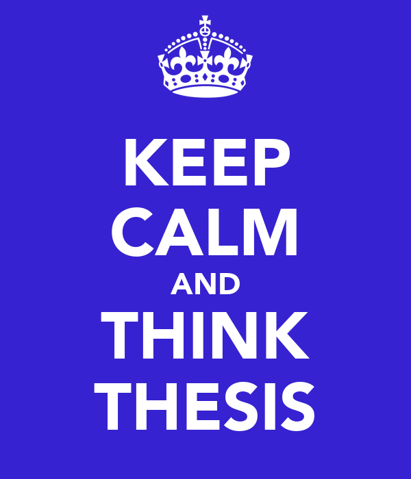 KEEP CALM AND THINK THESIS
