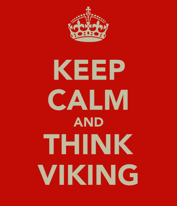 KEEP CALM AND THINK VIKING