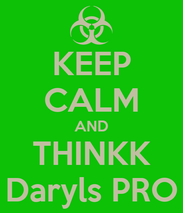 KEEP CALM AND THINKK Daryls PRO