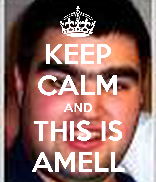 KEEP CALM AND THIS IS AMELL