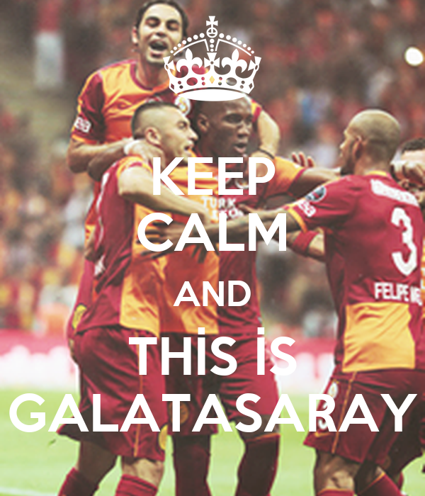 KEEP CALM AND THİS İS GALATASARAY