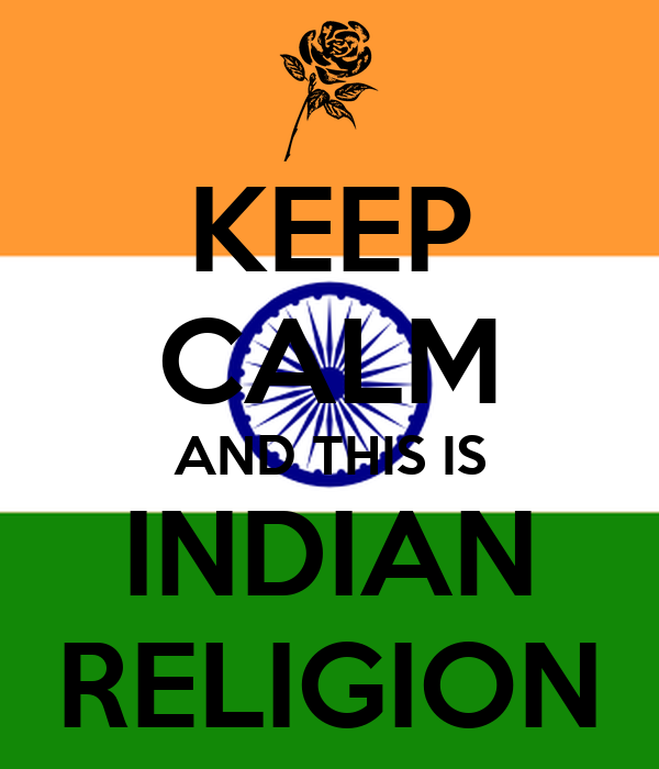 KEEP CALM AND THIS IS INDIAN RELIGION