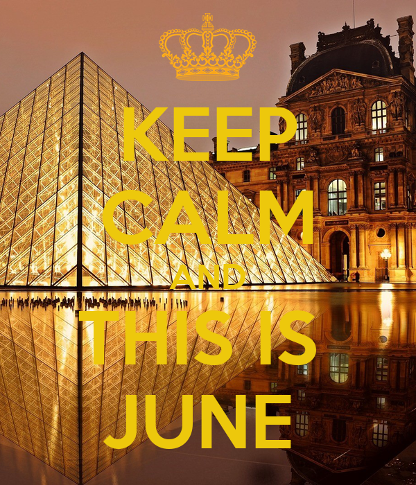 KEEP CALM AND THIS IS  JUNE