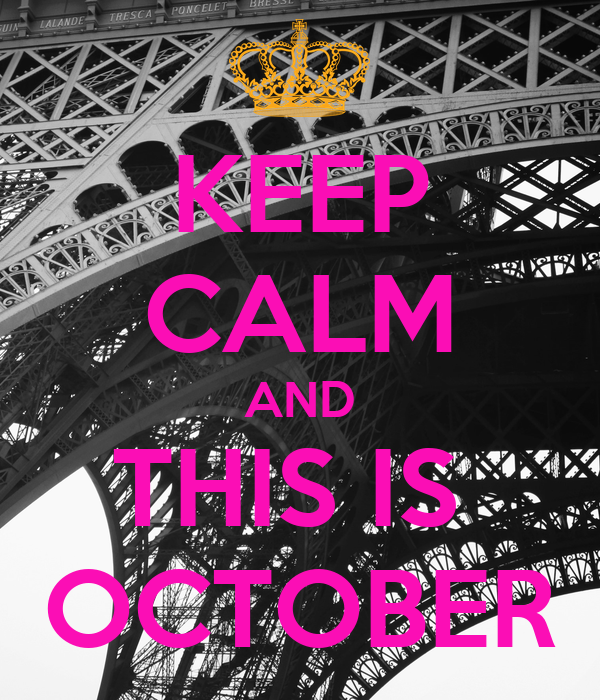 KEEP CALM AND THIS IS  OCTOBER