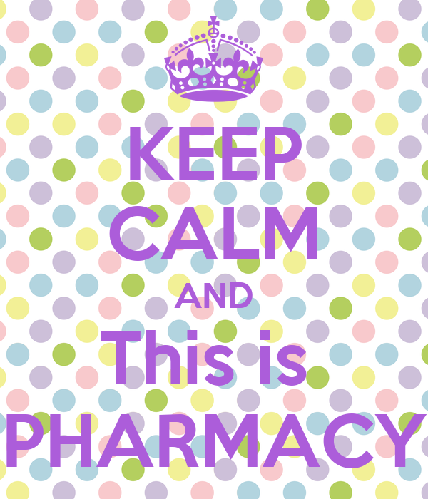 KEEP CALM AND This is  PHARMACY