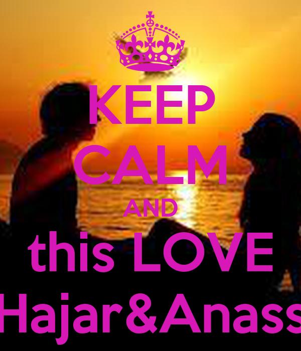 KEEP CALM AND this LOVE Hajar&Anass